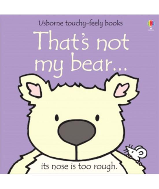 That's not my bear - Usborne touchy-feely book - Rachel Wells