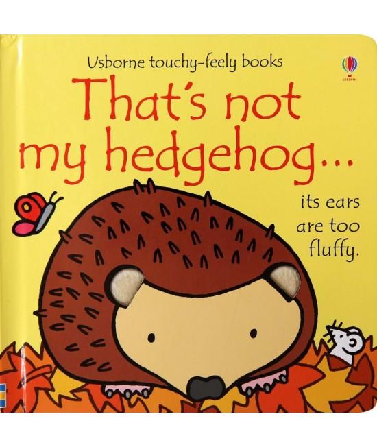 That's not my hedgehog - Usborne touchy-feely book - Rachel Wells