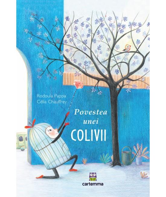 Povestea unei colivii - Rodoula Pappa și Célia Chauffrey