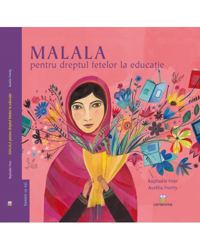 MALALA pentru dreptul fetelor la educație - Raphaele Frier și Aurelia Fronty