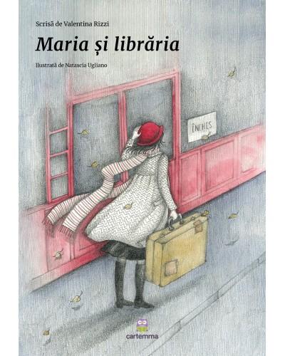 Maria și librăria - Valentina Rizzi și Natascia Ugliano