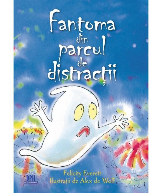 Fantoma din parcul de distracții - Felicity Everett