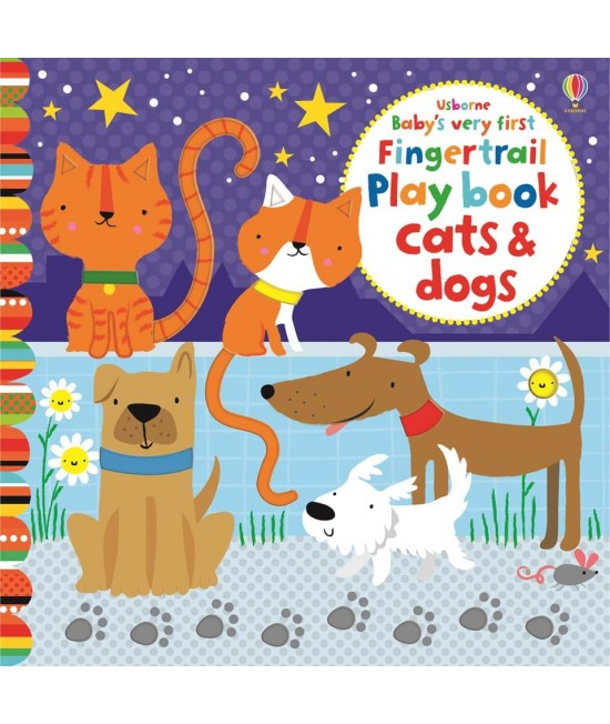 Baby's very first Fingertrail play book Cats and Dogs - Baby's very first play books - Stella Baggott