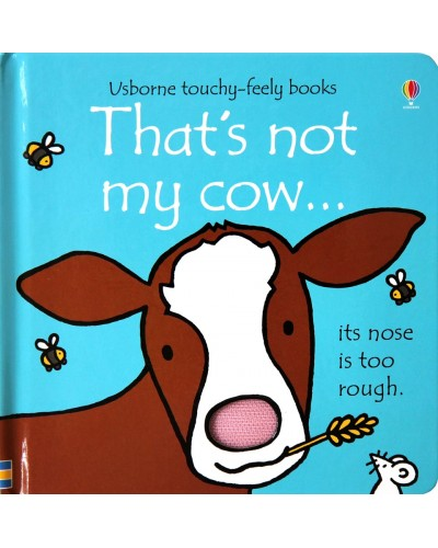 That's not my cow - Usborne touchy-feely book - Rachel Wells