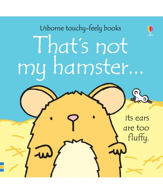 That's not my hamster - Usborne touchy-feely book - Rachel Wells