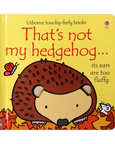 That's not my hedgehog - Usborne touchy-feely book - Rachel Wells