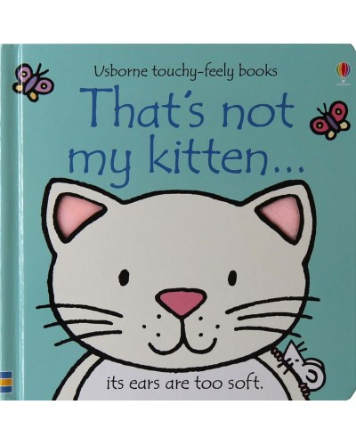 That's not my kitten - Usborne touchy-feely book - Rachel Wells