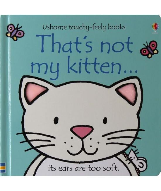 That's not my kitten - Usborne touchy-feely book - Rachel Wells