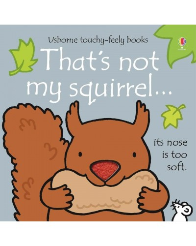 That's not my squirrel - Usborne touchy-feely book - Rachel Wells